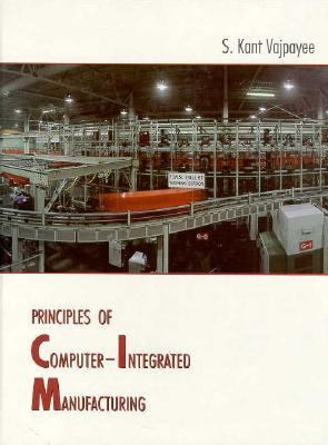 Principles of Computer Integrated Manufacturing