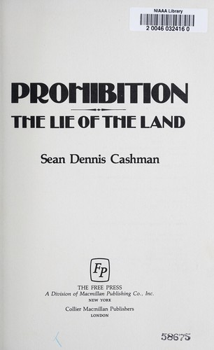 Prohibition, the Lie of the Land