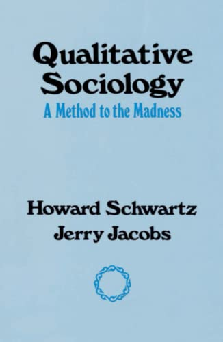 Qualitative Sociology: A Method to the Madness 9780029281604