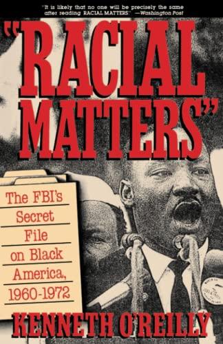 Racial Matters: The FBI's Secret File on Black America, 1960-1972