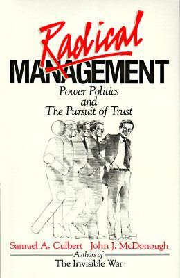 Radical Management: Power Politics and the Pursuit of Trust