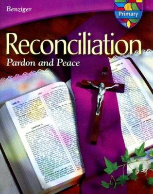 Reconciliation Primary: Pardon and Peace