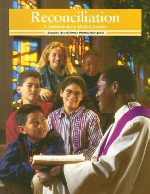 Reconciliation: A Catechesis for Middle Grades