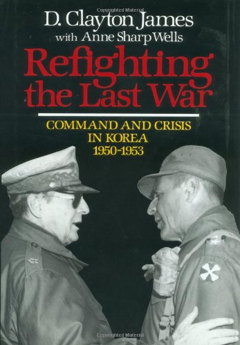 Refighting the Last War 9780029160015