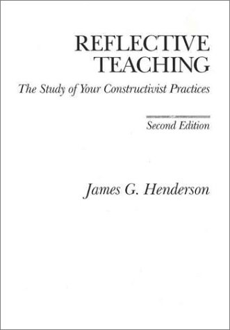 Reflective Teaching: The Study of Your Constructivist Practices