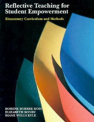 Reflective Teaching for Student Empowerment: Elementary Curriculum and Methods