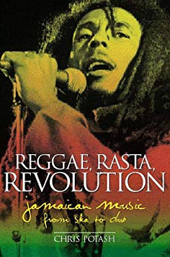Reggae, Rasta, Revolution: Jamaican Music from Ska to Dub