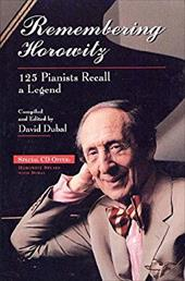 Remembering Horowitz: 125 Pianists Recall a Legend