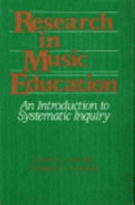 Research in Music Education: An Introduction to Systematic Inquiry