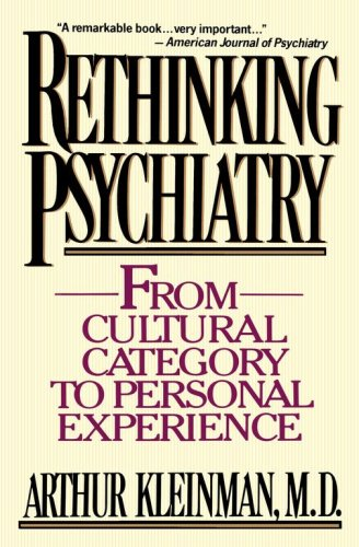 Rethinking Psychiatry: From Cultural Category to Personal Experience