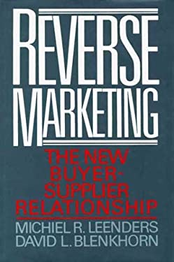 Reverse Marketing: The New Buyer-Supplier Relationship