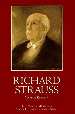 Richard Strauss: A Master Musicians Biography
