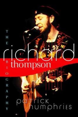 Richard Thompson: The Biography 9780028647524