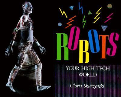 Robots: Your High-Tech World