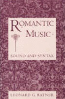Romantic Music: Sound and Syntax