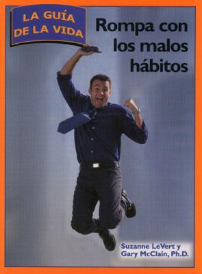 Rompa Con los Malos Habitos = Breaking Bad Habits