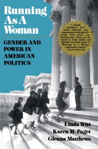 Running as a Woman: Gender and Power in American Politics - Witt, Linda / Paget, Karen M. / Matthews, Glenna