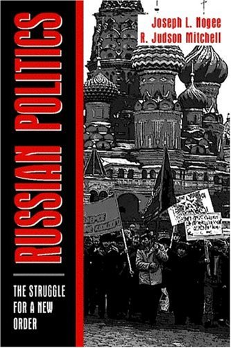 Russian Politics: The Struggle for a New Order
