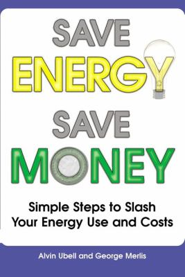 Save Energy, Save Money: Simple Steps to Slash Your Energy Use and Costs 9780028642796