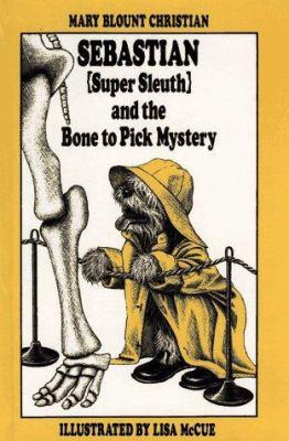Sebastian (Super Sleuth) and the Bone to Pick Mystery