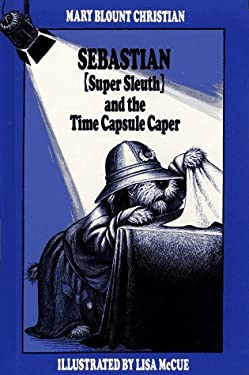 Sebastian (Super Sleuth) and the Time Capsule Caper