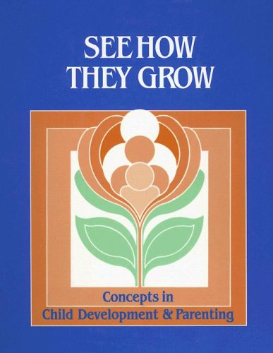 See How They Grow: Concepts in Child Development & Parenting