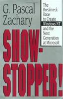 Show-Stopper! : The Breakneck Race to Create Windows NT and the Next Generation at Microsoft