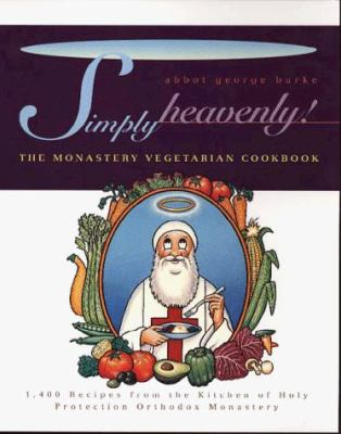 Simply Heavenly!: The Monastery Vegetarian Cookbook