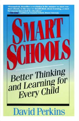 Smart Schools: From Training Memories to Educating Minds 9780028740188