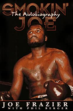 Smokin' Joe: The Autobiography of a Heavyweight Champion of the World, Smokin' Joe Frazier 9780028608471