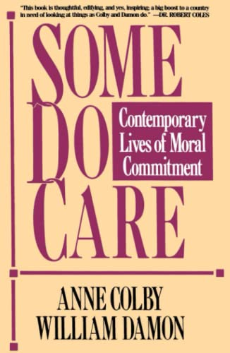 Some Do Care: Contemporary Lives of Moral Commitment 9780029063569