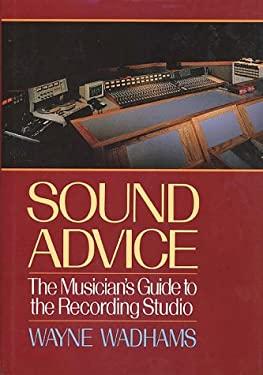 Sound Advice: The Musician's Guide to the Recording Studio