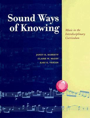 Sound Ways of Knowing: Music in the Interdisciplinary Curriculum 9780028645308