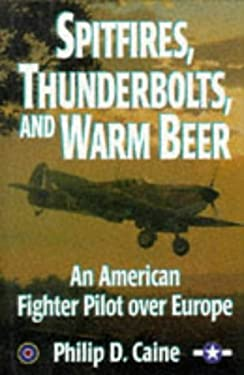 Spitfire, Thunderbolts & Wrm Beer