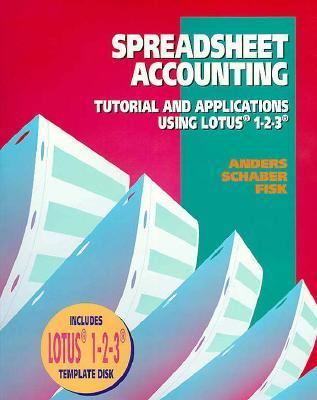 Spreadsheet Accounting: Tutorial and Applications Using Lotus 1-2-3