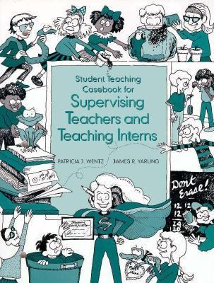 Student Teaching Casebook for Supervising Teachers & Teaching Interns