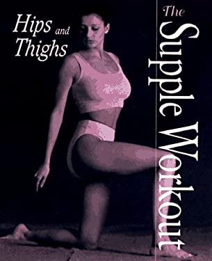 Supple Workout: Hips and Thighs