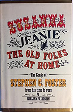 """Susanna,"""" Jeanie,"""" and """"The Old Folks at Home"""""""