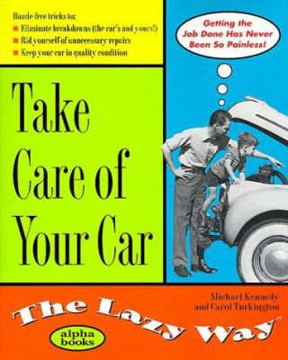 Take Care of Your Car the Lazy Way