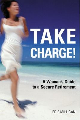 Take Charge: A Woman's Guide to a Secure Retirement