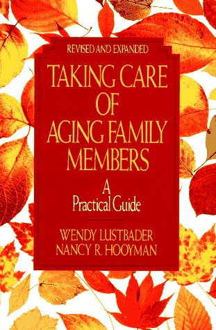 Taking Care of Aging Family Members: A Practical Guide 9780029195185