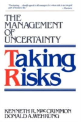 Taking Risks: The Management of Uncertainty