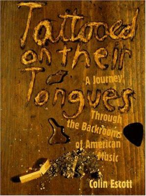 Tattooed on Their Tongues: A Journey Through the Backrooms of American Music