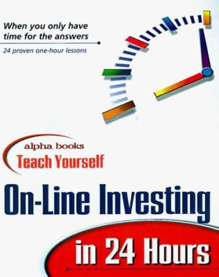 Teach Yourself Online Investing in 24 Hours