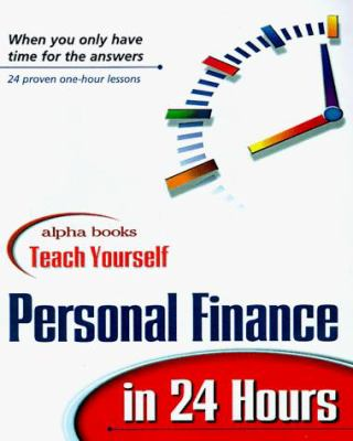 Teach Yourself Personal Finance in 24 Hours