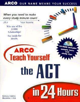 Teach Yourself the ACT in 24 Hours [With Interactive ACT Prep]
