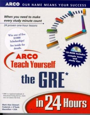 Teach Yourself the GRE in 24 Hours [With Computerized Exams]