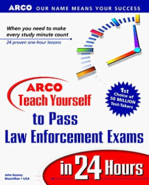Teach Yourself to Pass Law Enforcement Exams in 24 Hours
