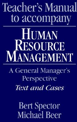 Teacher's Manual to Accompany Human Resource Management: A General Manager's Perspective, Text and Cases