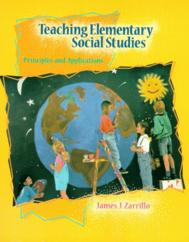 Teaching Elementary Social Studies: Principles and Applications 9780024313522